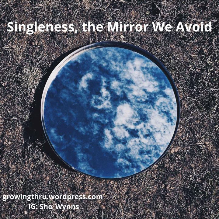 Singleness, the Mirror WeAvoid.